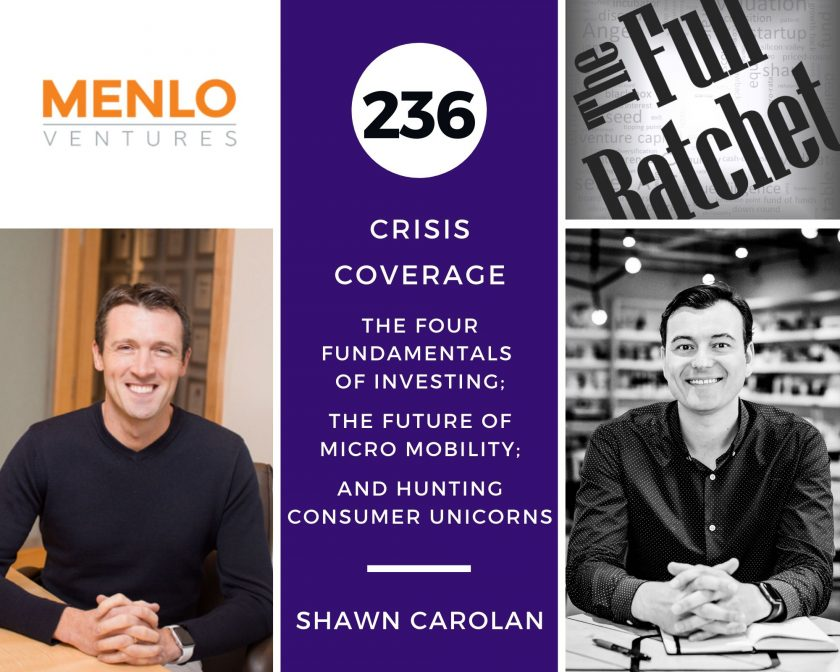236. The Four Fundamentals of Investing; the Future of Micro Mobility; and Hunting Consumer Unicorns (Shawn Carolan)