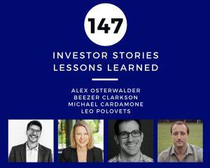 Investor Stories 147: Lessons Learned (Osterwalder, Clarkson, Cardamone, Polovets)