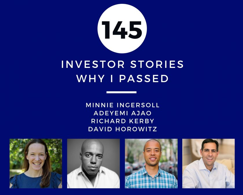 Investor Stories 145: Why I Passed (Ingersoll, Ajao, Kerby, Horowitz)