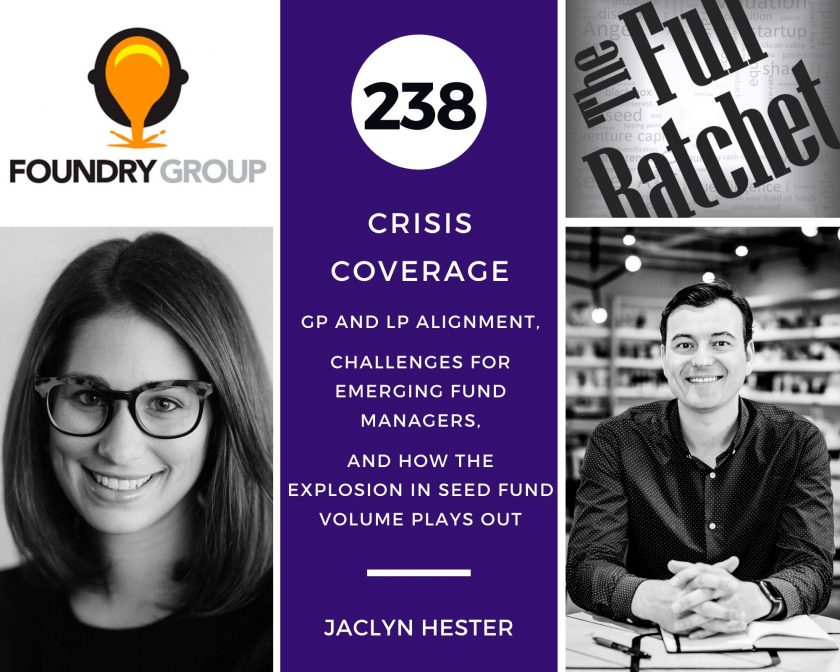 238. GP and LP Alignment, Challenges for Emerging Fund Managers, and How the Explosion in Seed Fund Volume Plays Out (Jaclyn Hester)