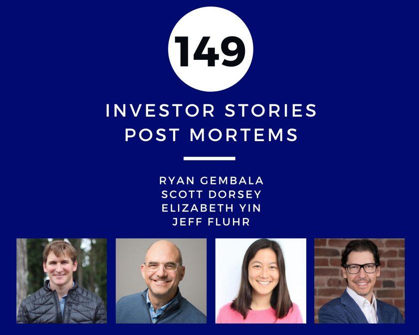 Investor Stories 149: Post Mortems (Gembala, Dorsey, Yin, Fluhr)