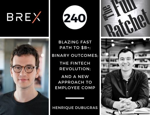 240. Blazing Fast Path to $B+; Binary Outcomes; The Fintech Revolution; and A New Approach to Employee Comp (Henrique Dubugras)