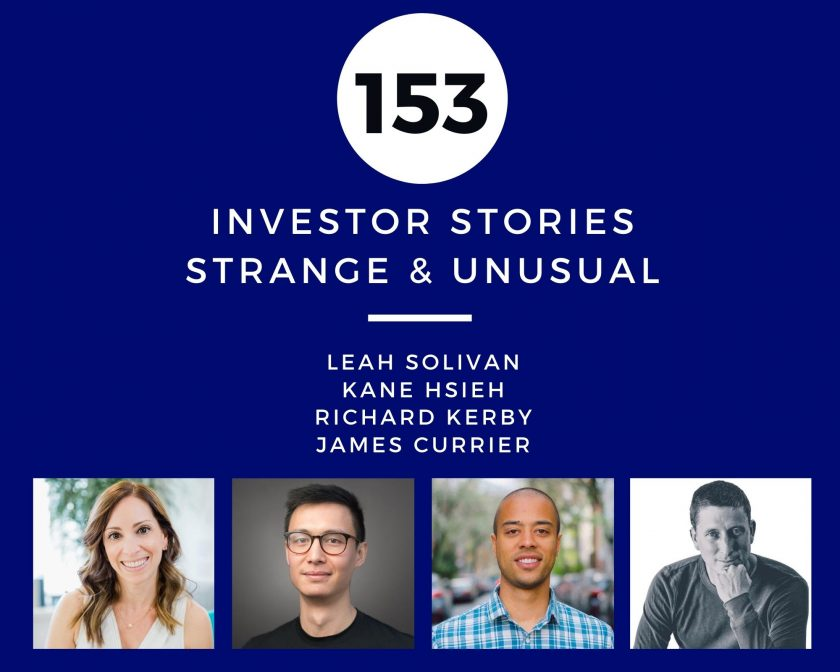 Investor Stories 153: Strange & Unusual (Solivan, Hsieh, Kerby, Currier)