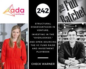 "242. Structural Disadvantages in Venture, Investing in the ""Overlooked,"" and Open-Sourcing the VC Fund Raise and Investment Playbook (Check Warner)"
