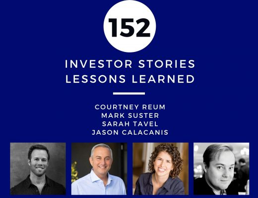 Investor Stories 152: Lessons Learned (Reum, Suster, Tavel, Calacanis)