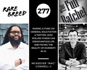 """277. Raising a Fund via General Solicitation & Twitter, How Rolling Funds Can Disadvantage LPs, and Facing the Reality of Diversity in VC (McKeever """"Mac"""" Conwell II)"""