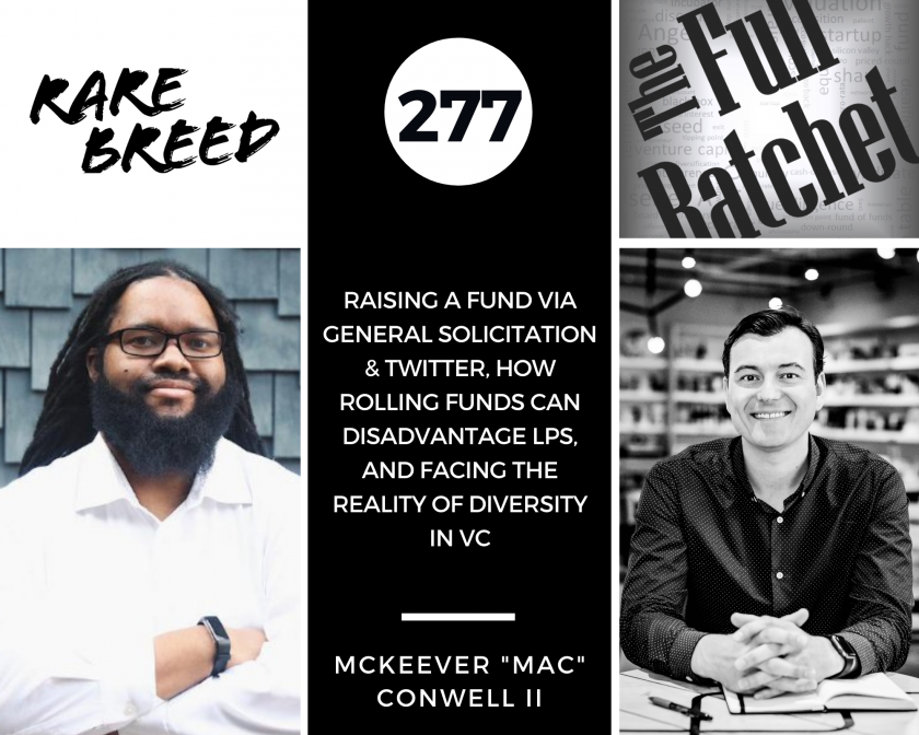 "277. Raising a Fund via General Solicitation & Twitter, How Rolling Funds Can Disadvantage LPs, and Facing the Reality of Diversity in VC (McKeever ""Mac"" Conwell II)"