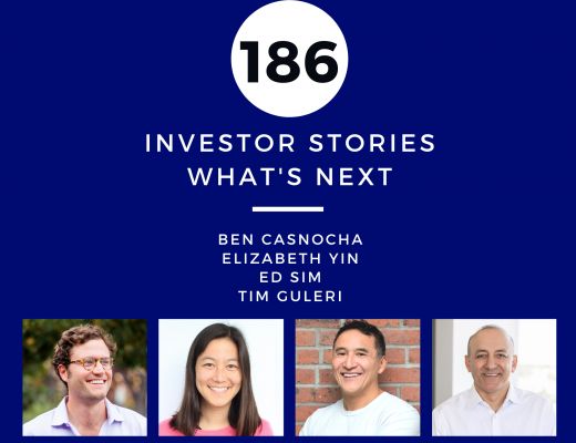Investor Stories 186: What's Next (Casnocha, Yin, Sim, Guleri)