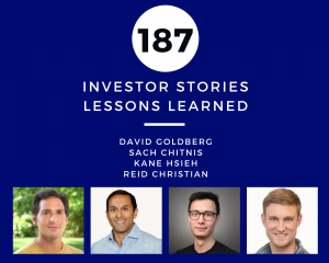 Investor Stories 187: Lessons Learned (Goldberg, Chitnis, Hsieh, Christian)