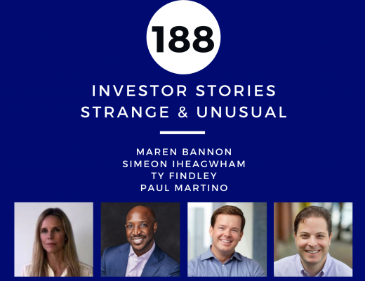Investor Stories 188_ Strange & Unusual (Bannon, Iheagwham, Findley, Martino)