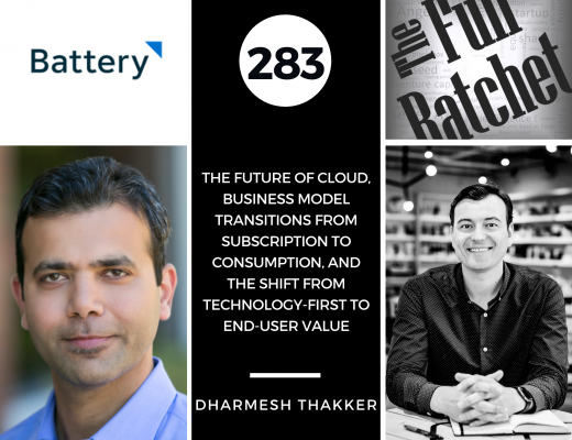 283. The Future of Cloud, Business Model Transitions from Subscription to Consumption, and The Shift from Technology-first to End-User Value (Dharmesh Thakker)