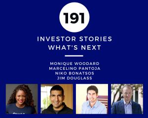 Investor Stories 191 What's Next (Woodard, Pantoja, Bonatsos, Douglass)