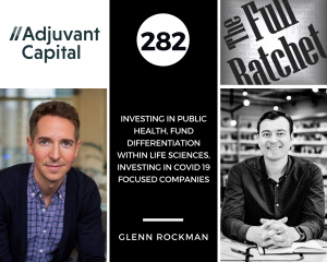 282. The Future of Public Health, VC Differentiation within Life Sciences, and Preventing the Next Pandemic (Glenn Rockman)