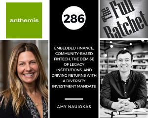 286. Embedded Finance, Community-based Fintech, the Demise of Legacy Institutions, and Driving Returns with a Diversity Investment Mandate (Amy Nauiokas)