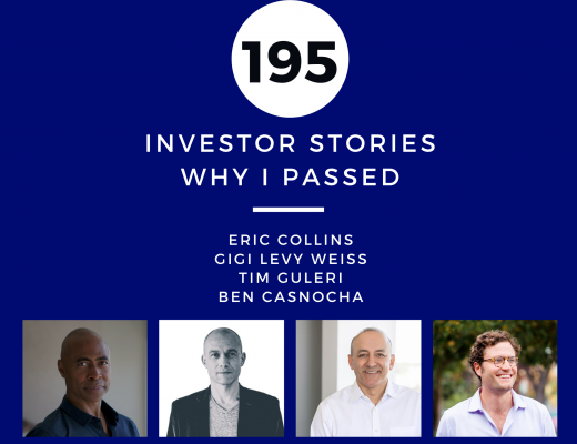 Investor Stories 195 Why I Passed (Collins, Levy Weiss, Guleri, Casnocha)