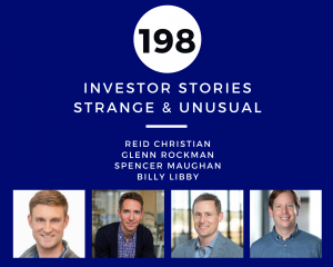 Investor Stories 198 Strange & Unusual (Christian, Rockman, Maughan, Libby)