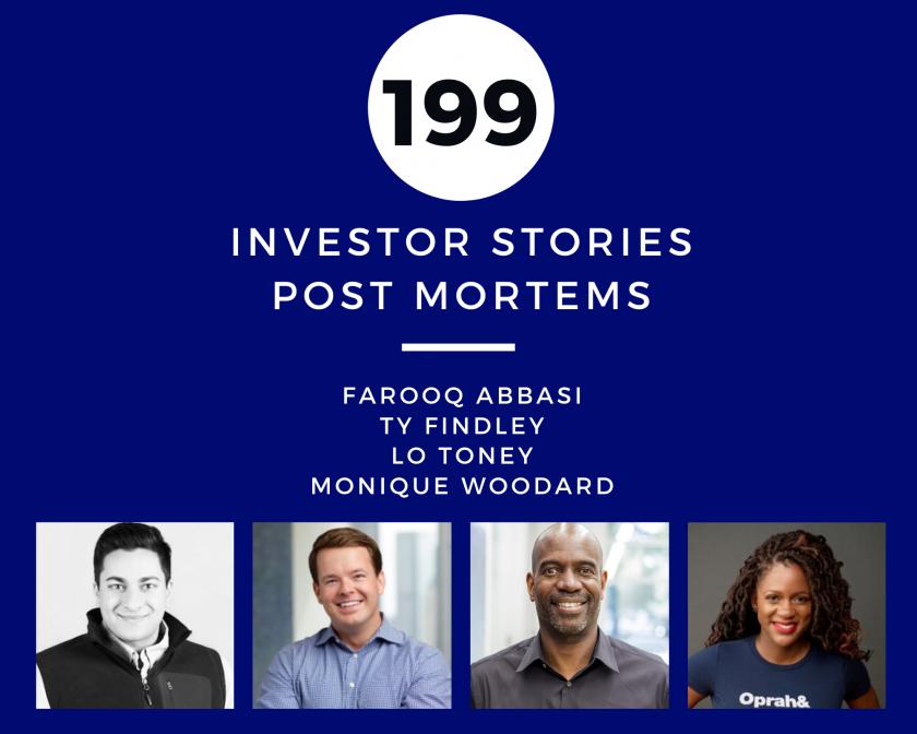 Investor Stories 199 Post Mortems (Abbasi, Findley, Toney, Woodard)