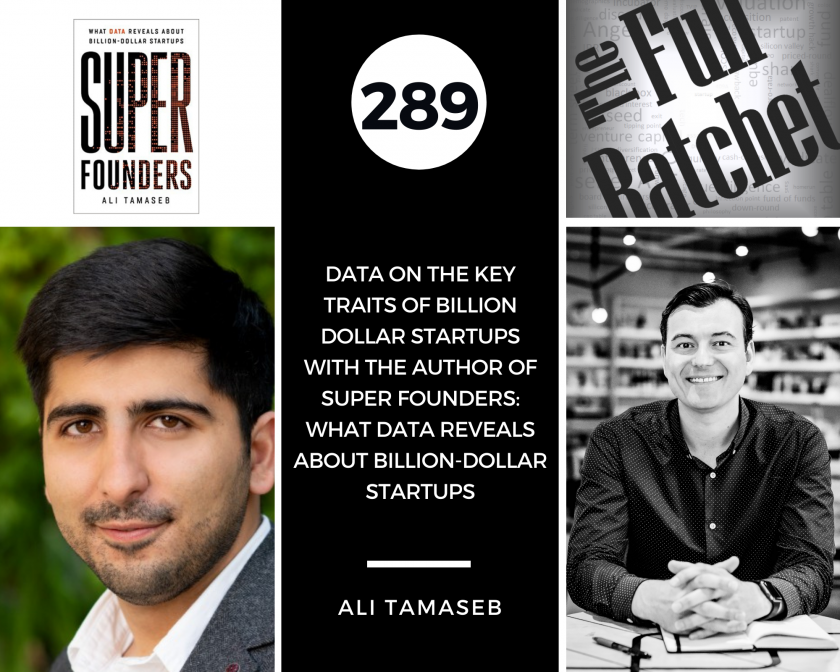 289. Data on the Key Traits of Billion Dollar Startups with the Author of Super Founders What Data Reveals About Billion-Dollar Startups (Ali Tamaseb)