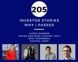 Investor Stories 205: Why I Passed (Warner, Torenberg, Garg, Grayson & Holt)