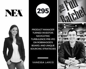 295. Product Manager Turned Investor, Navigating Turbulence pre-IPO on Robinhood's Board, and Unique Sourcing Strategies (Vanessa Larco)
