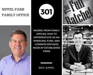 301. Raising from Family Offices, How to Differentiate as an Emerging Fund, and Common Mistakes Made by Established Firms (Eric Sippel)
